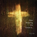 How Amazing His Grace Is (Amazing Grace) 앨범 대표이미지