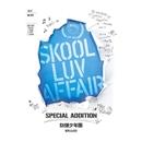 Skool Luv Affair [Special Addition] 앨범 대표이미지