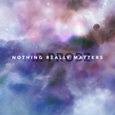 Nothing Really Matters 대표이미지