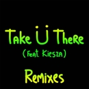 Take U There (Remixes) 대표이미지