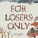 For Losers Only 대표이미지