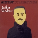 Artist Collection - Luther Vandross 대표이미지