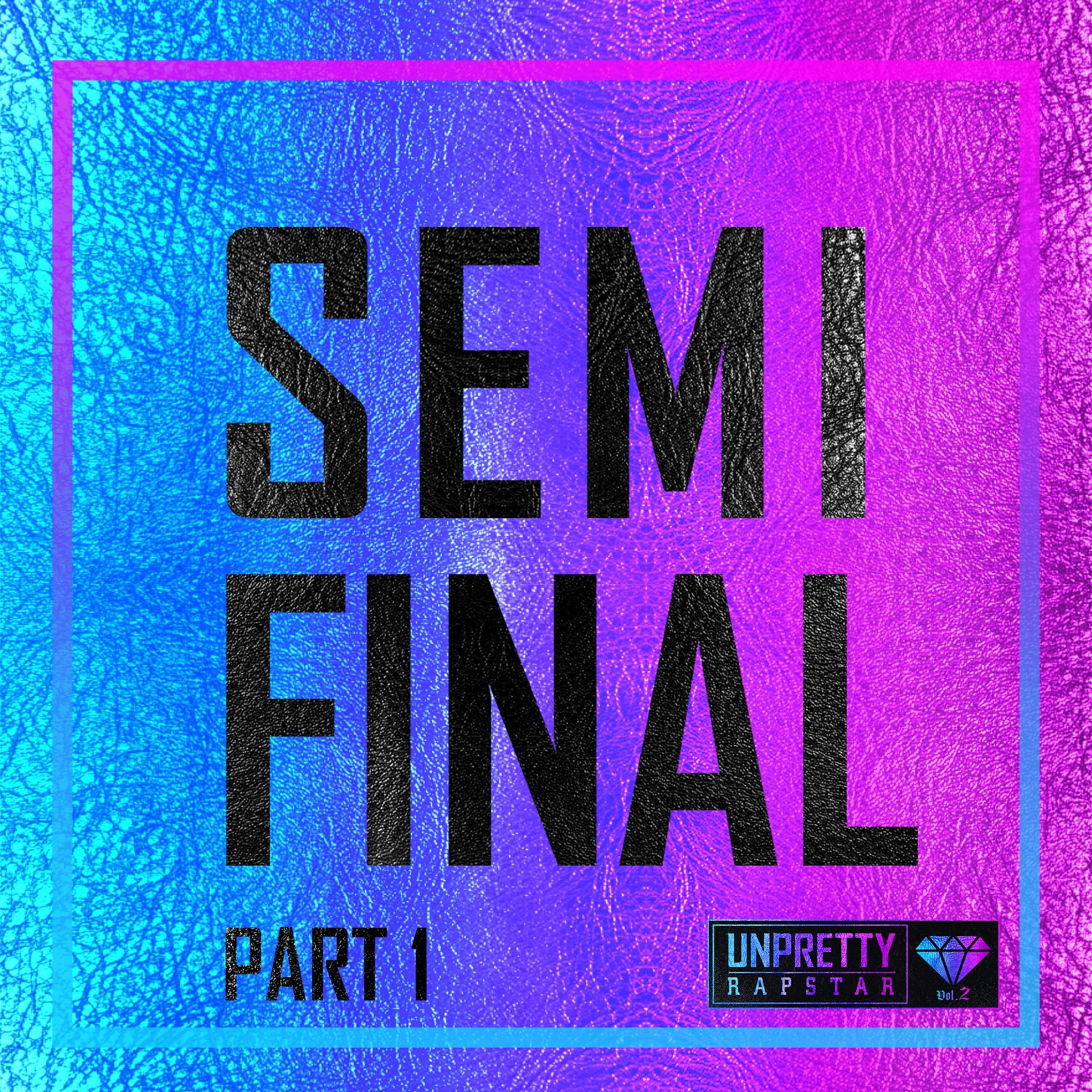 Unpretty Rapstar 2 Semi Final Part.1 - Various Artists K2Ost free mp3 download korean song kpop kdrama ost lyric 320 kbps