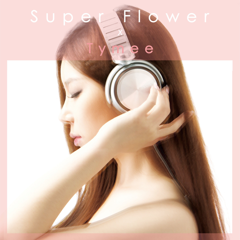 [Single] Tymee    Super Flower (MP3)