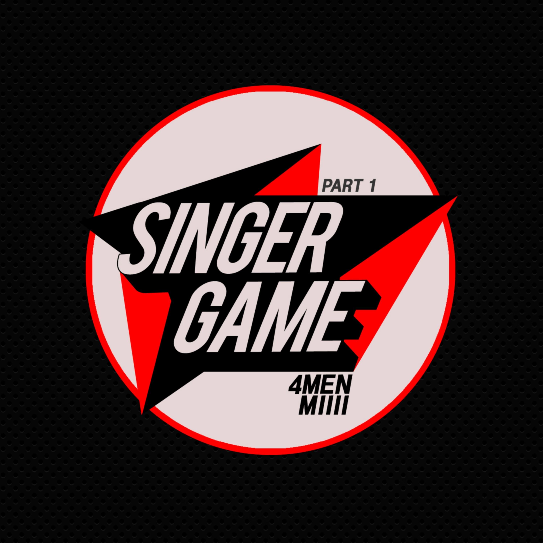 4Men, MIIII - Singer Game Part.1