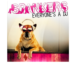 Spankers - Everyone's A DJ