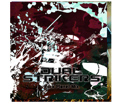 Dual Strikers (Rock Planet Mix)