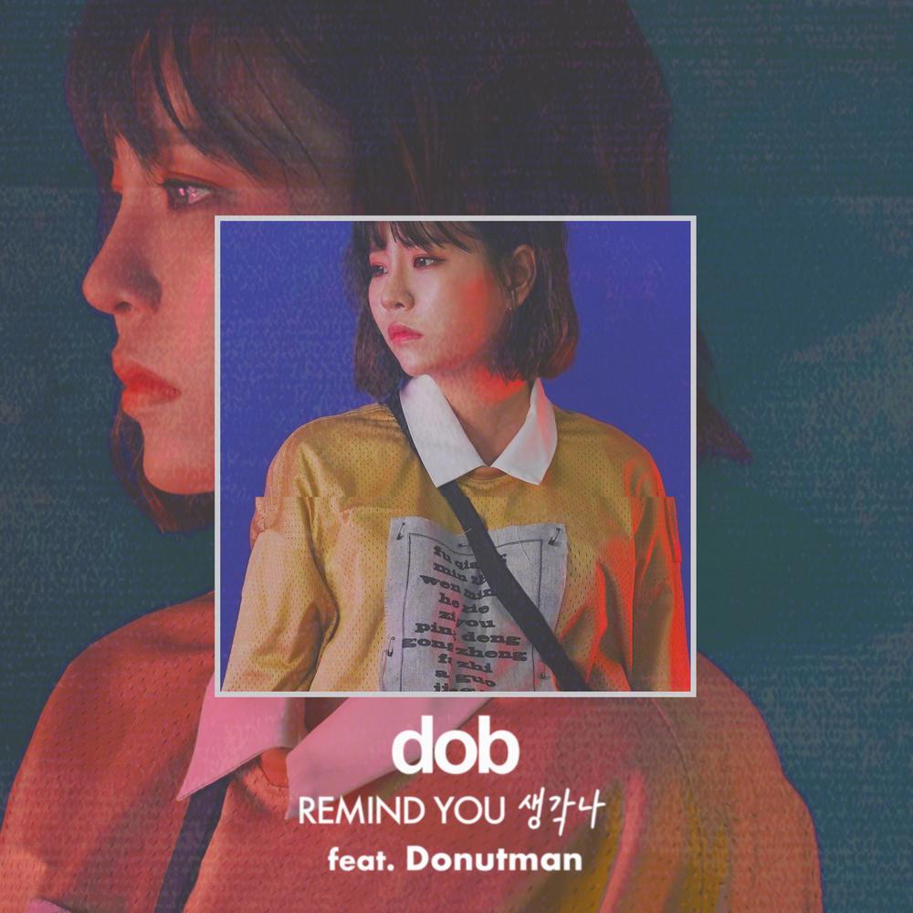 도비 (dob) – 생각나 (remind you) (Feat.도넛맨)